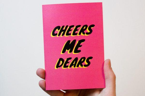Cheers Me Dears Card