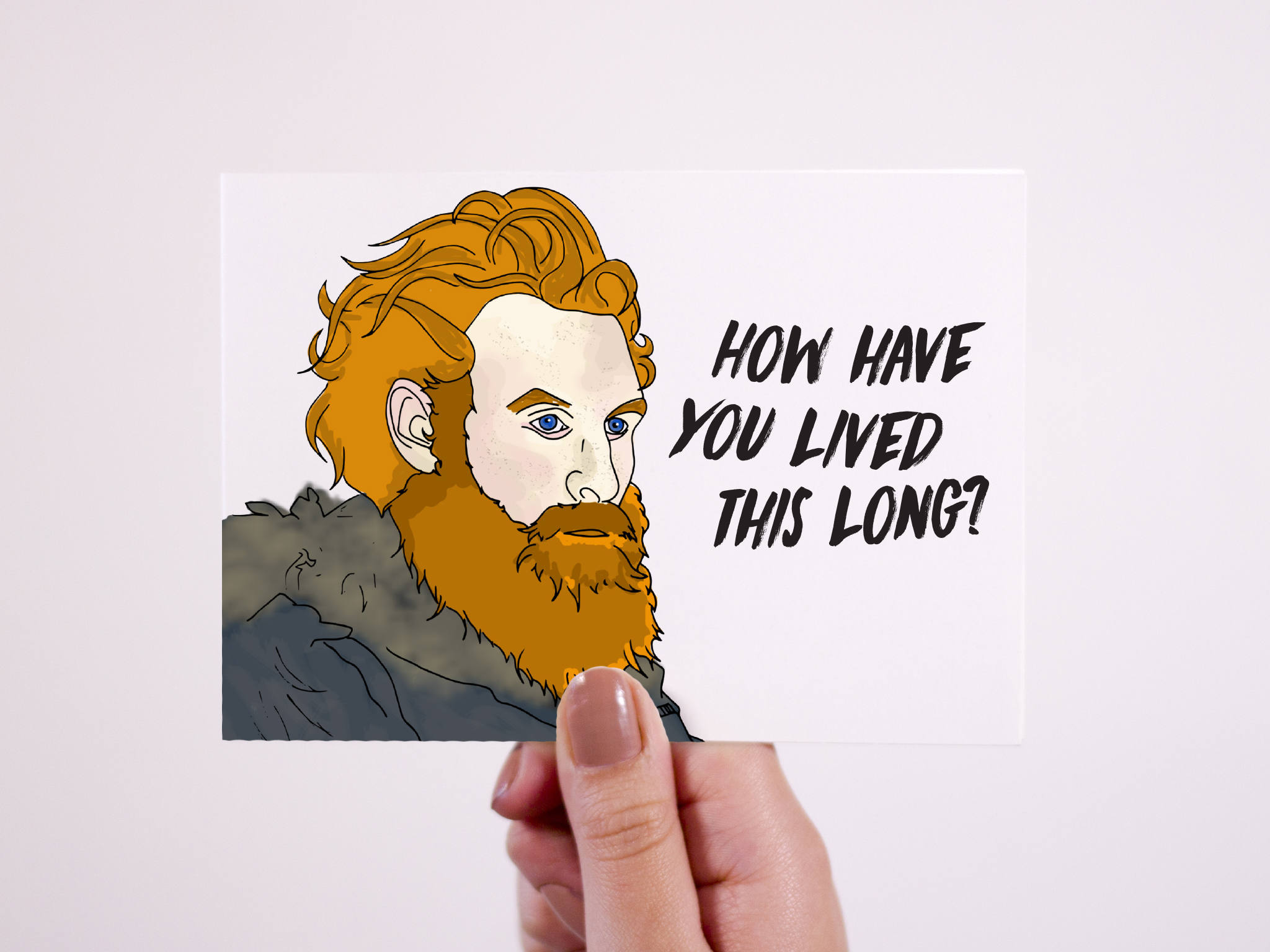Game of Thrones Card Tormund Birthday Card how have you not died